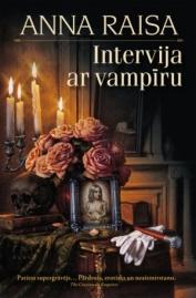 Anna Raisa - Intervija ar vampīru