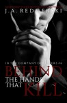 Behind the Hands That Kill by J.A. Redmerski