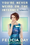Felicia Day - You're Never Weird on the Internet (Almost)