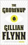 Gillian Flynn - The Grownup