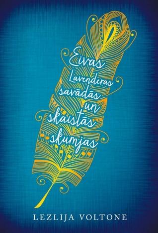 Lezlija Voltone - Eivas Lavenderas savādās un skaistās skumjas