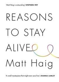 Meta Haiga autobiogrāfija par cīņu ar depresiju Reasons to Stay Alive