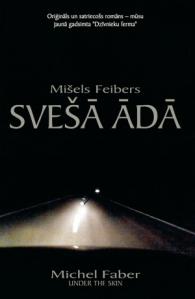 Mišels Feibers - Svešā ādā