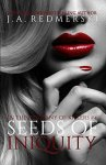 Seeds Of Iniquity by J. A. Redmerski