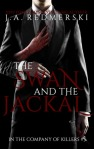 The Swan and the Jackal by J. A. Redmerski