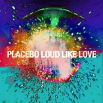 PLACEBO_LOUD-LIKE-LOVE
