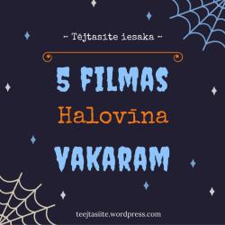 5 filmas Halovina vakaram