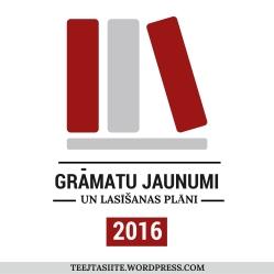 gramatu_jaunumi_un_lasisanas_plani_2016_teejtasiite