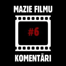 mazie_filmu_komentari_6_teejtasiite