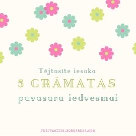 tejtasite_iesaka_5_gramatas_pavasara_iedvesmai_titulbilde1