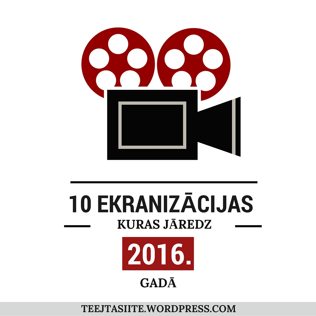 Desmit grāmatu ekranizācijas, kuras jāredz 2016. gadā