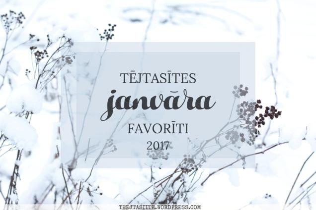Tējtasītes janvāra favorīti 2017 - titulbilde