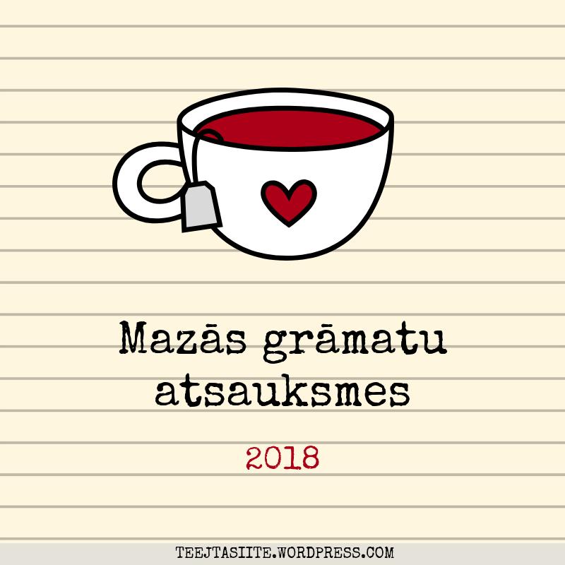 Tējtasītes rubrika Mazās grāmatu atsauksmes 2018